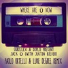skrillex diplo present jack u where are u now with justin bieber paolo ortelli luke degree rmx