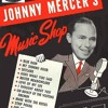 Johnny Mercer's Music Shop 1944