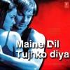 Maine Dil Tujhko Diya - Sonu Nigam