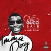 Que - Gucci Said Prod. by Sonny Digital