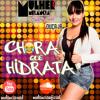 Mulher Melancia  - CHORA QUE HIDRATA ( OFICIAL ) Portada del disco