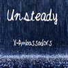 Unsteady (Rain) - X Ambassadors