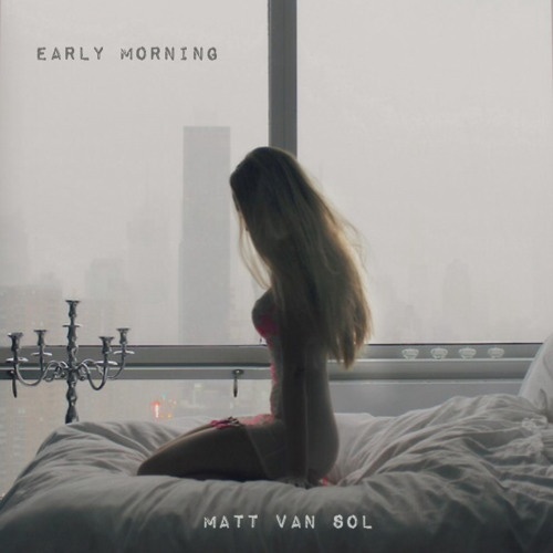 Early Morning (Prod. By Dreyson)
