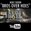 Mike Sherm - Bros Over Hoes (Prod. DStokes)