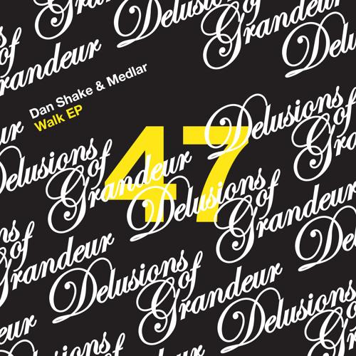Dan Shake & Medlar - Walk EP [Delusions of Grandeur] (96 Kbps)
