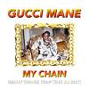 GUCCI MANE - MY CHAIN (MT TRAP TING DJ EDIT)