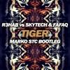 R3hab ft. Skytech & Fafaq - Tiger (Marko Stc Remix) [FREE]