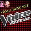 贈The Voice GH - MS28 - KemKem (Bài 2)