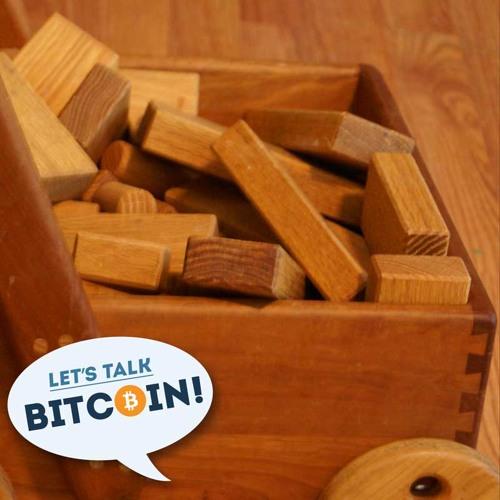 LTB E217 - The Bitcoin Block Size Discussion