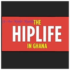 Dj Slim Hiplife Highlife