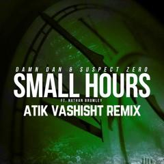 Damn Dan & Suspect Zero Ft. Nathan Brumley - Small Hours(Atik Vashisht Remix) [4TH PLACE]