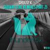 SHUUVEK- SVBWAY [RANGTANG REMIX]