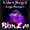 Alden MagiX & Angel Keeper - BonZai
