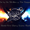 Knife Party Vs Skrillex & The Ragga Twins - RAGGA BOMB-FIRE (Dary Scanu Mash Up)