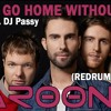 Won't Go Home Without You - Maroon 5 Ft. DjPassy