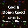 God Is Doing Good All The Time: Christian Rock Songs English Sourabh Kishore, Pop Rock For Humanity