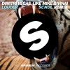Louder (SCNDL Remix) - Dimitri Vegas And Like Mike & VINAI [FREE-DOWNLOAD]