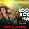 SOORAJ DOOBA DJ VAKIL REMIX 2015