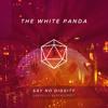 Say No Diggity (ODESZA//Blackstreet)- The White Panda