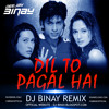 Dil To Pagal Hai (DJ Binay Remix)