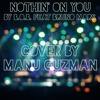 Nothin' On You - B.O.B. feat Bruno Mars (Cover by Manu Guzman)