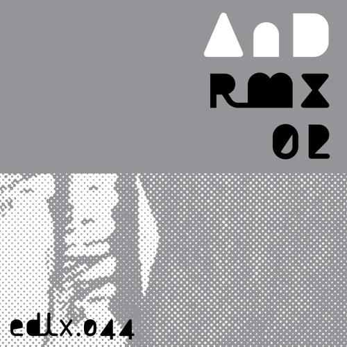 EDLX044 - AnD Rmx 02