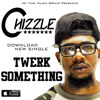 Chizzle- Twerk Something (Official Music Video)