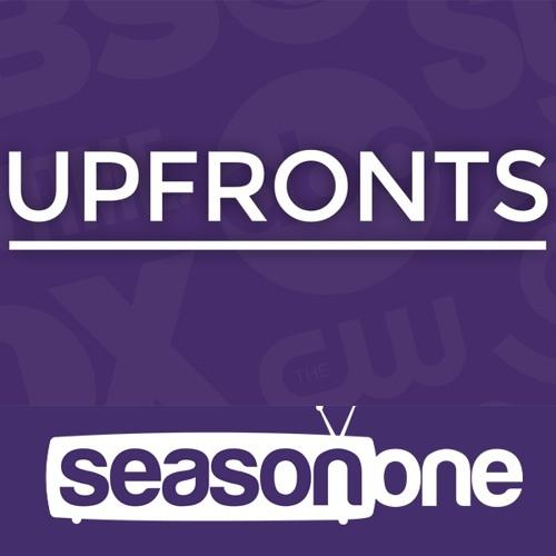 Season One 258: Upfronts