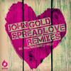 JOHN GOLD - SPREAD LOVE (CRAZIBIZA REMIX)