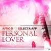 Afro B (@AfroB_) X Selecta Aff (@SelectaSingzAff) - Personal Lover