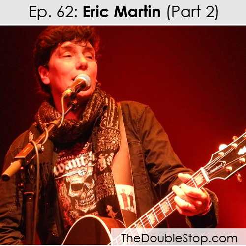 Ep. 62: Eric Martin Part 2 (Mr. Big, Solo)