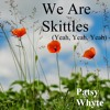 We Are Skittles (Yeah, Yeah, Yeah) - free mp3 download