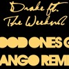 Drake (Ft. The Weeknd) - Good Ones Go (Sango Remix)
