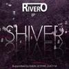 RIVERO - Shiver