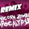 Unicorn Zombie Apocalypse (remix Mr. Toro)