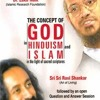 The Concept of God in Hinduism and Islam Sri Sri Ravi Shankar, Dr Zakir Naik Debate-CW4-8ZKr-Cs