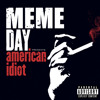Meme Day - American Idiot