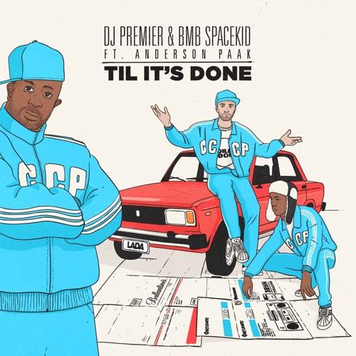 "DJ Premier x BMB Spacekid ft. Anderson .Paak ""Til Its Done"""