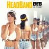 B.O.B Ft. 2 Chainz - Headband Rmx - Ohmgeeitsz flyy & Reg Da God
