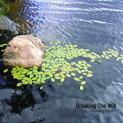 Tr12 Breaking The Will - Choosing Death CD
