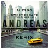 Alesso - Sweet Escape (feat. Sirena) (Andreas Remix)