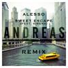 Alesso - Sweet Escape (feat. Sirena) (Andreas Remix)