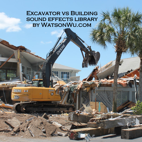 Excavator Vs Building - sound effects library - 1 thru 7 collage demo
