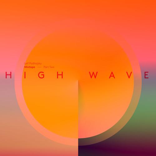 "Lodown presents: Leif Podhajsky ""Highwave Mixtape"" Part Two"