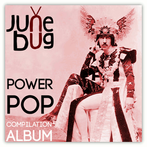 Power Pop Compilation Album (2015). New collection of powerpop songs & music by Junebug