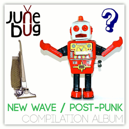 New Wave / Post-Punk Compilation Album (2015). New collection of songs & music by Junebug