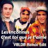 Les Inconnus ~ C'est Toi Que Je T'Aime (Vøldø Rework)