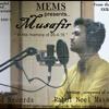 Musafir by Rahul Noel Massey(MEMS Media Production )