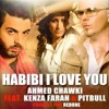 Ahmed Chawki Ft Kenza Farah & Pitbull - Habibi I Love You