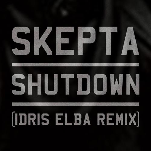 SHUTDOWN (IDRIS ELBA REMIX)